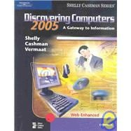 Discovering Computers 2005: A Gateway to Information Web Enhanced, Complete
