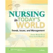 Nursing in Today's World Trends, Issues, and Management