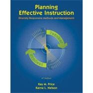 Planning Effective Instruction: Diversity Responsive Methods and Management, 4th Edition