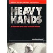 Heavy Hands : An Introduction to the Crimes of Domestic Violence