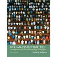Religions in Practice : An Approach to the Anthropology of Religion