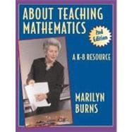 About Teaching Mathematics : A K-8 Resource