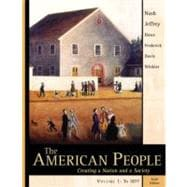 American People, The: Creating a Nation and a Society, Volume I (Chapters 1-16)
