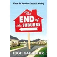 The End of the Suburbs Where the American Dream is Moving