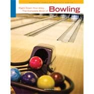 Right Down Your Alley: The Complete Book of Bowling, 7th Edition