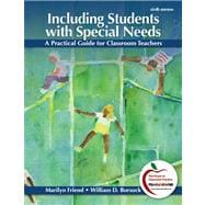 Including Students with Special Needs A Practical Guide for Classroom Teachers Plus NEW MyEducationLab with Pearson eText -- Access Card Package