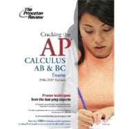 Cracking the AP Calculus AB and BC Exams, 2006-2007 Edition