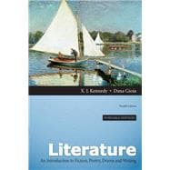 Literature An Introduction to Fiction, Poetry, Drama, and Writing, Portable Edition PLUS MyLiteratureLab -- Access Card Package