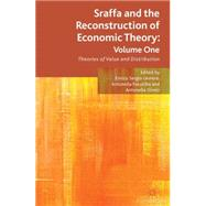 Sraffa and the Reconstruction of Economic Theory: Volume One Theories of Value and Distribution 9780230355262R