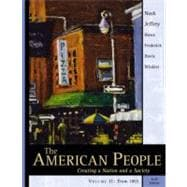 American People, The: Creating a Nation and a Society, Volume II (Chapters 16-31)