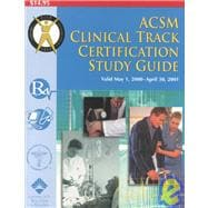 Acsm Clinical Track Certification Study Guide: 2000