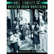Race, Ethnicitynd The American Urban Mainstream- (Value Pack w/MySearchLab)