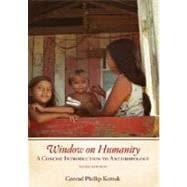Window on Humanity : A Concise Introduction to Anthropology
