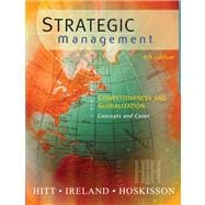 Strategic Management Competitiveness and Globalization, Concepts and Cases (with CD-ROM and InfoTrac)