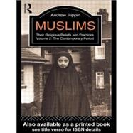 Muslims: Their Religious Beliefs and Practices : The Contemporary Period