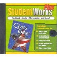 Civics Today, Citizenship, Economics and You, StudentWorks Plus CD-ROM