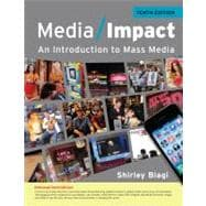 Media Impact : An Introduction to Mass Media, 2013 Update