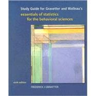 Study Guide for Gravetter/Wallnau�s Essentials of Statistics for Behavioral Science, 6th