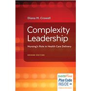 Complexity Leadership: Nursing's Role in Health- Care Delivery