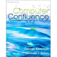 Computer Confluence : Tomorrow's Technology and You, Introductory