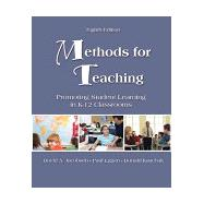 Methods for Teaching Promoting Student Learning in K-12 Classrooms (with MyEducationLab)