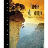 Human Motivation (with InfoTrac)