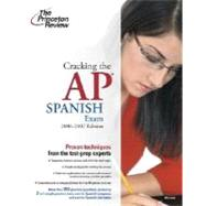 Cracking the AP Spanish Exam, 2006-2007 Edition