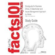 Cram101 Textbook Outlines to Accompany Business Ethics - a Stakeholder and Issues Management Approach, Weiss, 3rd Edition