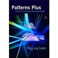 Patterns Plus : A Short Prose Reader with Argumentation