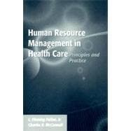 Human Resource Management in Health Care : Principles and Practice