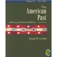 American Past Vol. II : A Survey of American History 1865 to Present
