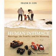 Human Intimacy Marriage, the Family, and Its Meaning (with InfoTrac)