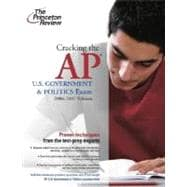 Cracking the AP U.S. Government and Politics Exam, 2006-2007 Edition