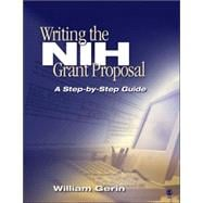 Writing the NIH Grant Proposal : A Step-by-Step Guide