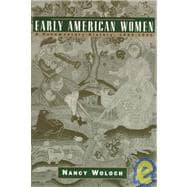 Early American Women: A Documentary History : 1600-1900