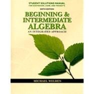 Student Solutions Manual for Gustafson/Karr/Massey's Beginning and Intermediate Algebra: An Integrated Approach, 6th