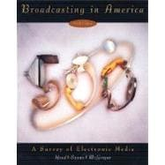 Broadcasting in America : A Survey of Electronic Media
