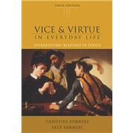 Vice and Virtue in Everyday Life (with InfoTrac)