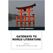 Gateways to World Literature, Volume 2 The Seventeenth Century to Today Plus MyLiteratureLab -- Access Card Package