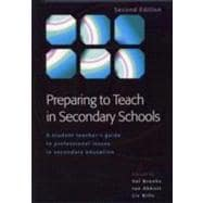 Preparing to Teach in Secondary Schools : A Student Teacher's Guide to Professional Issues in Secondary Education