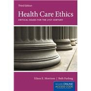 Health Care Ethics: Critical Issues for the 21st Century (Book with Access Code)