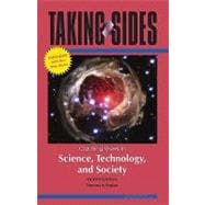 Taking Sides: Clashing Views in Science, Technology, and Society, 8/e Expanded
