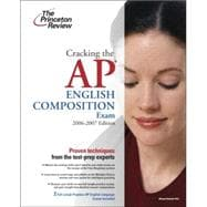 Cracking the AP English Language & Composition Exam, 2006-2007 Edition