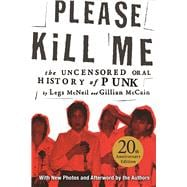 Please Kill Me The Uncensored Oral History of Punk 9780802125361R