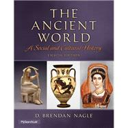 The Ancient World A Social and Cultural History Plus MySearchLab with eText -- Access Card Package