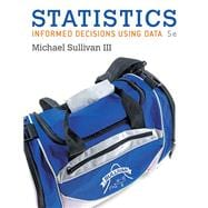 Statistics Informed Decisions Using Data plus MyStatLab with Pearson eText -- Access Card Package