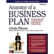 Anatomy of a Business Plan : The Step-by-Step Guide to Building Your Business and Securing Your Company's Future