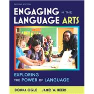 Engaging in the Language Arts Exploring the Power of Language
