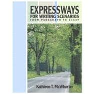 Expressways for Writing Scenarios: From Paragraph to Essay (book alone)