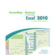 Succeeding in Business with Microsoft� Office Excel� 2010: A Problem-Solving Approach, 1st Edition